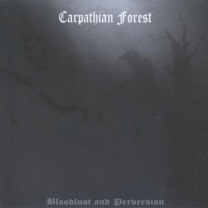 Carpathian Forest - Bloodlust and Perversion cover art