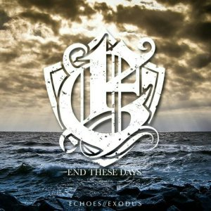 End These Days - Echoes / Exodus cover art