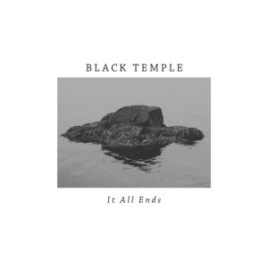 Black Temple - It All Ends cover art