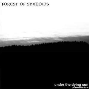 Forest Of Shadows - Under the Dying Sun [Promo] cover art