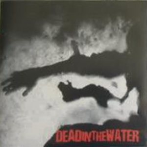 Dead in the Water - Dead in the Water cover art