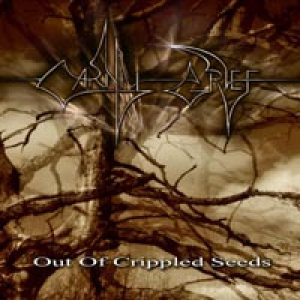 Carnal Grief - Out of Crippled Seeds cover art