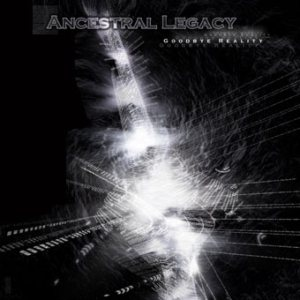Ancestral Legacy - Goodbye Reality cover art