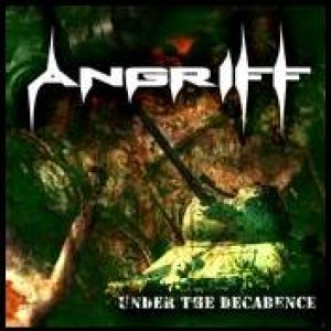 Angriff - Under the Decadence cover art