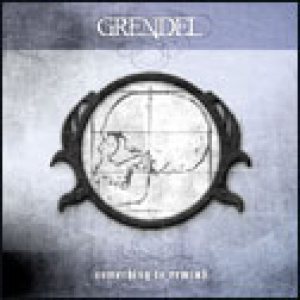 Grendel - Something to Remind cover art