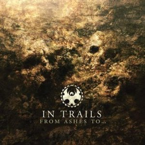 In Trails - From Ashes to... cover art