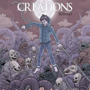 Creations - Ruined cover art