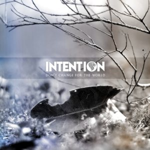 Intention - Don't Change for the World cover art