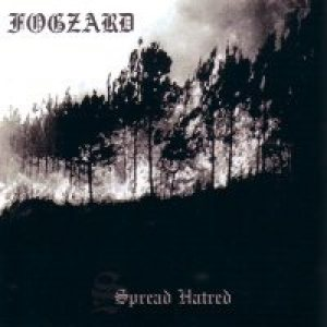Fogzard - Spread Hatred cover art