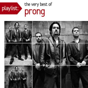 Prong - Playlist: the Very Best of Prong cover art