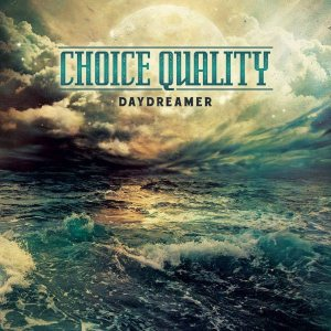 Choice Quality - Daydreamer cover art