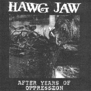 Hawg Jaw - After Years of Oppression cover art
