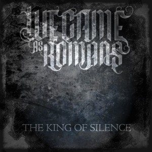 We Came As Romans - The King of Silence cover art
