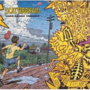 Scatterbrain - Here Comes Trouble cover art