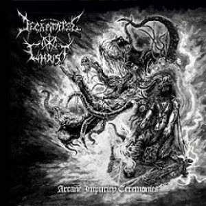 Decapitated Christ - Arcane Impurity Ceremonies cover art