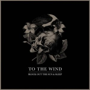 To the Wind - Block Out the Sun & Sleep cover art