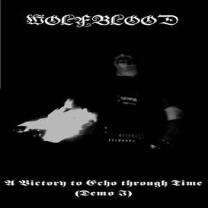 Wolfblood - A Victory to Echo Through Time (Demo I) cover art