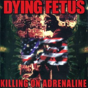 Dying Fetus - Killing on Adrenaline cover art