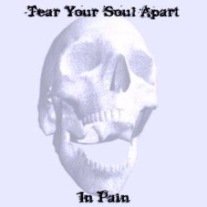 Tear Your Soul Apart - In Pain cover art