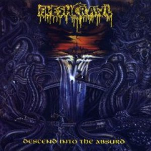 Fleshcrawl - Descend Into the Absurd cover art