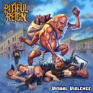 Pitiful Reign - Visual Violence cover art