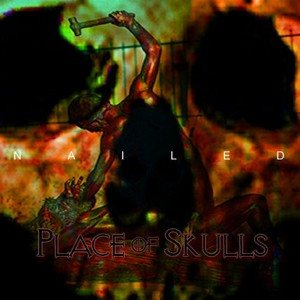 Place of Skulls - Nailed cover art