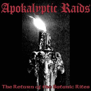 Apokalyptic Raids - The Return of the Satanic Rites cover art