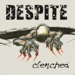 Despite - Clenched cover art