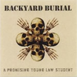 Backyard Burial - A Promising Young Law Student cover art