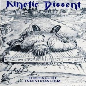 Kinetic Dissent - The Fall of Individualism cover art