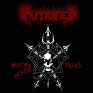 Putrified - Whorehouse tales cover art