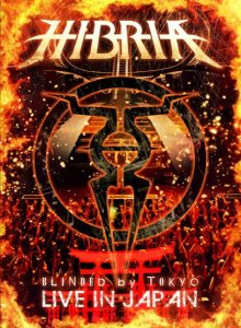 Hibria - Blinded by Tokyo / Live in Japan cover art