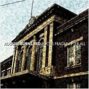 August Burns Red - Looks Fragile After All cover art