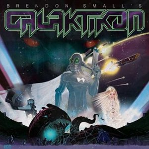Brendon Small - Brendon Small's Galaktikon cover art