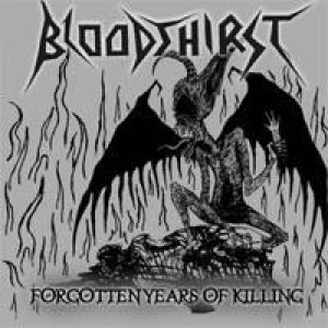 Bloodthirst - Forgotten Years of Killing cover art