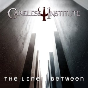 Careless Institute - The Line Between cover art