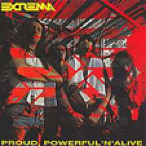 Extrema - Proud, Powerful 'n' Alive cover art