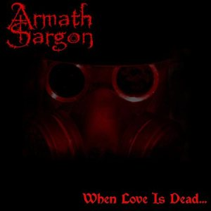 Armath Sargon - When Love Is Dead... cover art