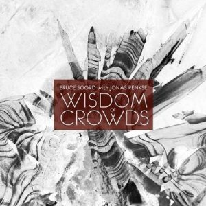 Bruce Soord with Jonas Renkse - Wisdom of Crowds cover art