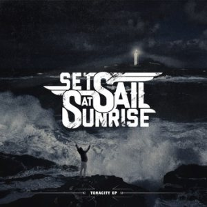 Set Sail At Sunrise - Tenacity cover art