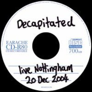 Decapitated - Live Nottingham 20 Dec 2004 cover art