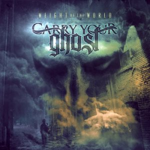 Carry Your Ghost - Weight of the World cover art
