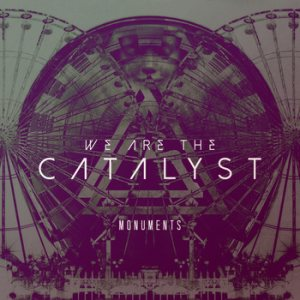 We Are the Catalyst - Monuments cover art
