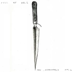 Full of Hell - Thee Insurmountable Wall / the Exotic Sounds of Psywarfare cover art