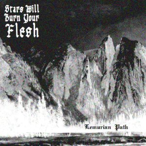 Stars Will Burn Your Flesh - Lemurian Path cover art