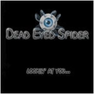 Dead Eyed Spider - Looking at you... cover art