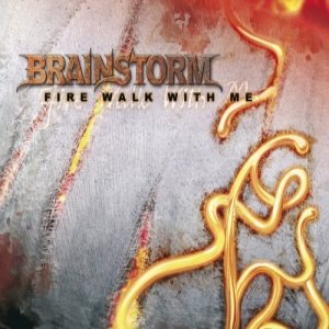 Brainstorm - Fire Walk with Me cover art