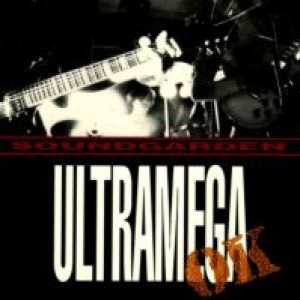 Soundgarden - Ultramega OK cover art