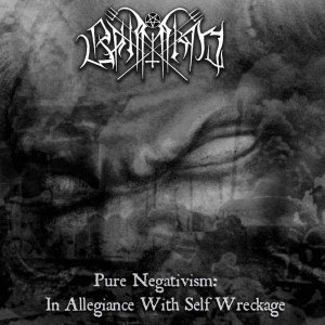 Bahimiron - Pure Negativism: in Allegiance With Self Wreckage cover art