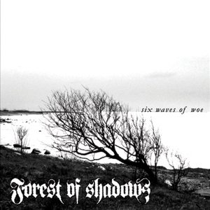 Forest of Shadows - Six Waves of Woe cover art
